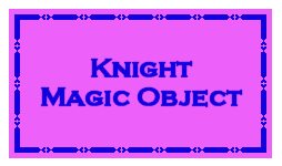 Knights Magic Object